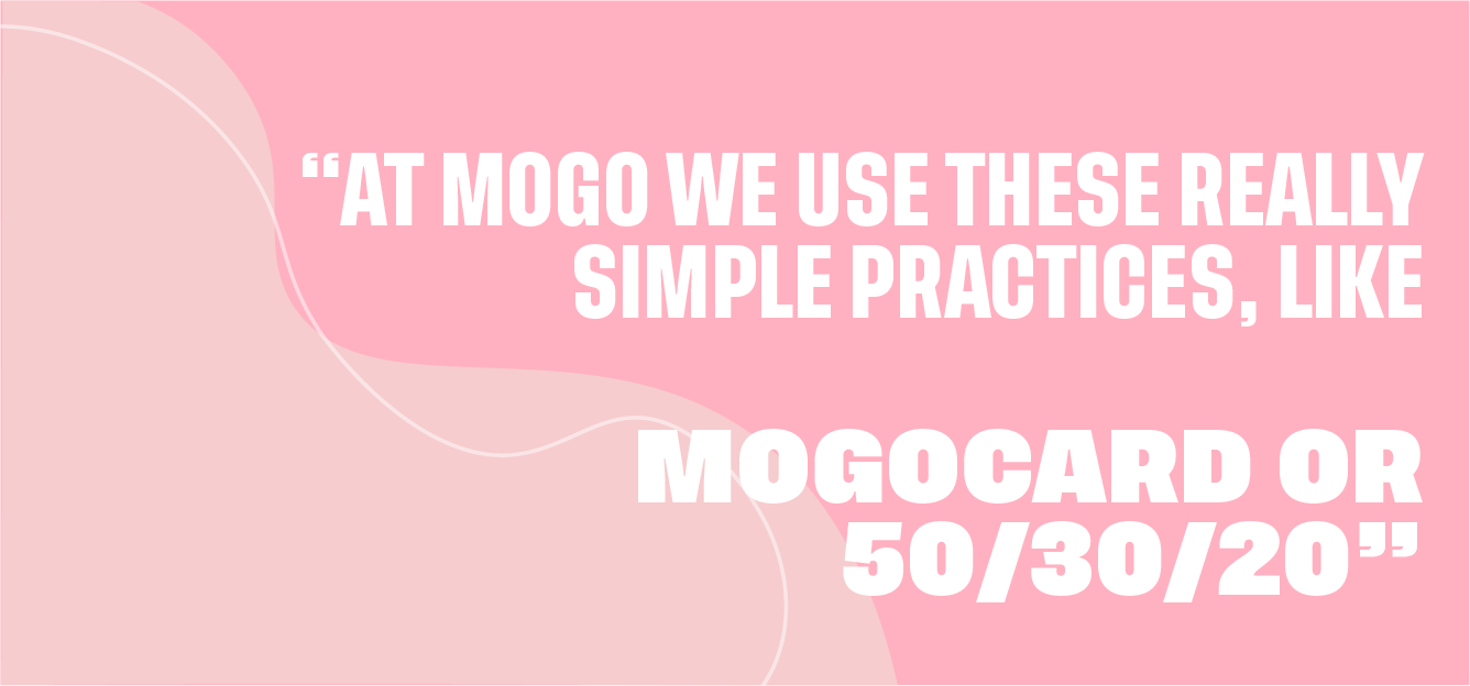 At Mogo we use simple practices like MogoCard