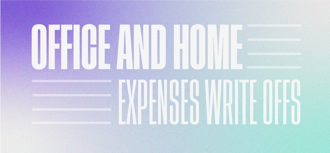 Office and home expenses write offs