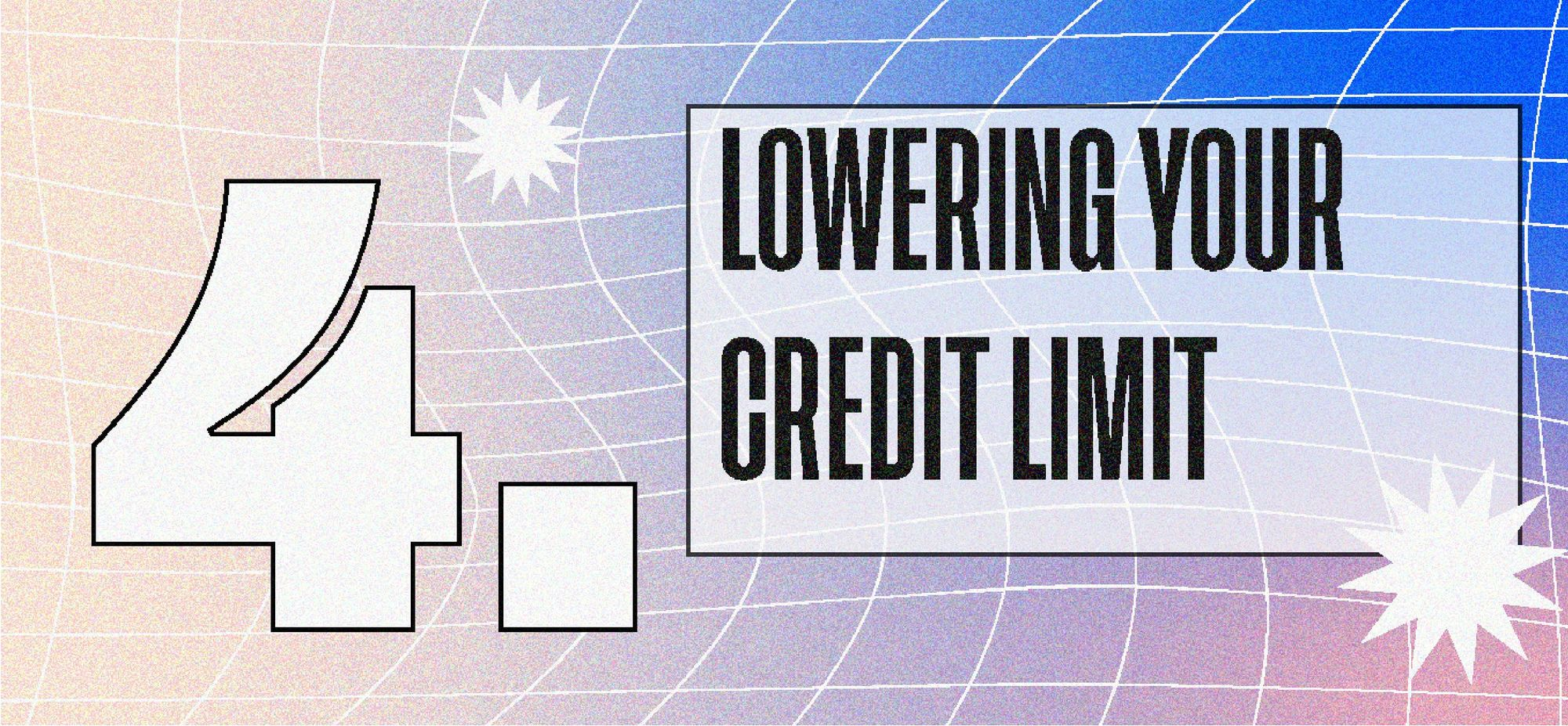 Lowering Your Credit Limit