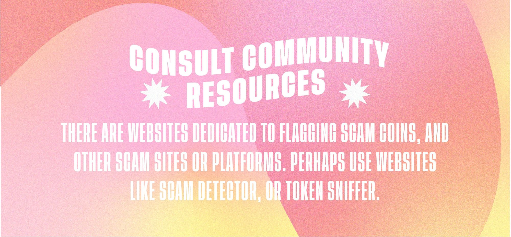Consult Community Resources: there are websites dedicated to flagging scam coins, and other scam sites or platforms. perhaps use websites like scam detector, or token sniffer.