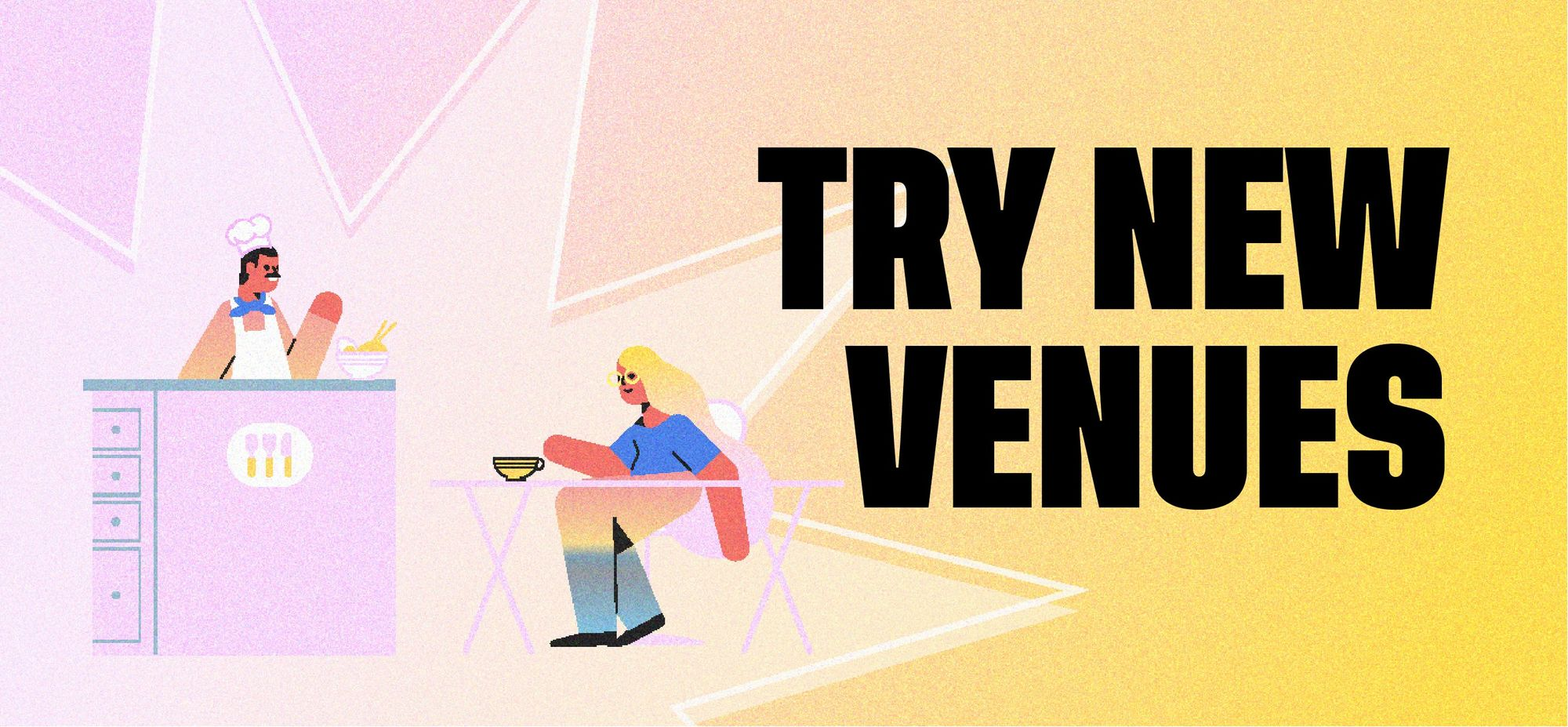 Try New Venues