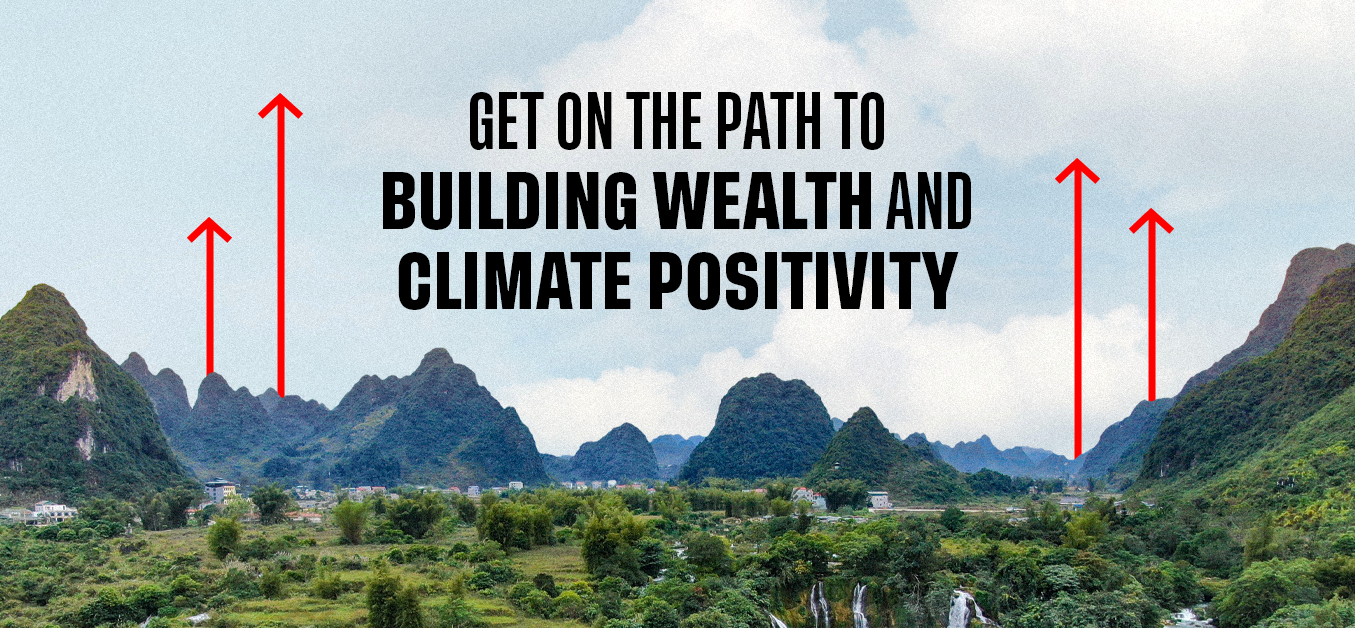 Get on the path to building wealth and climate positivity