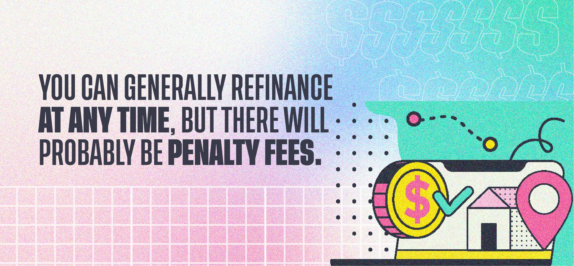 You can generally refinance at any time, but there will probably be penalty fees.