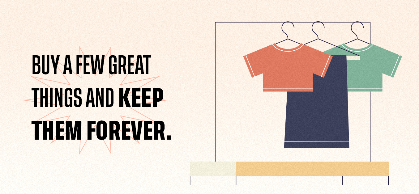 buy a few great things and keep them forever.