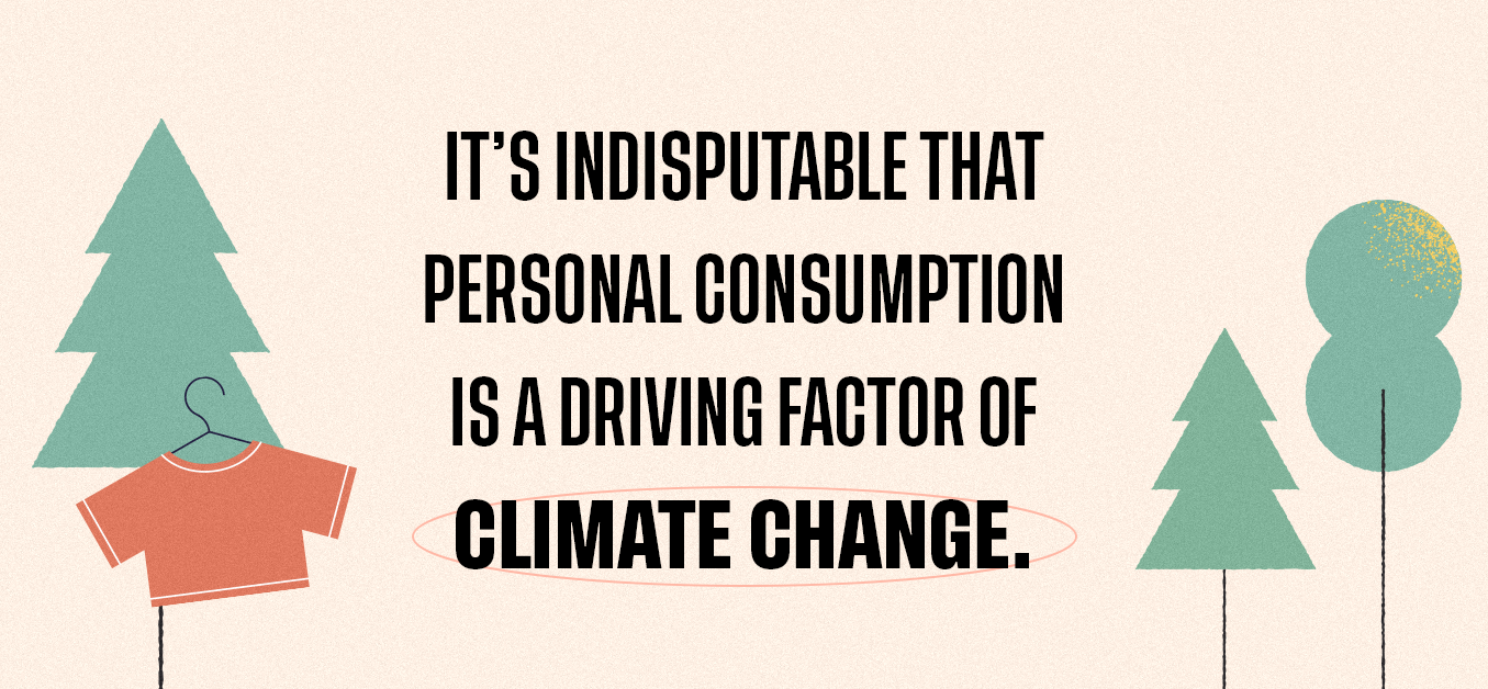 It's indisputable that personal consumption is a driving factor of climate change.